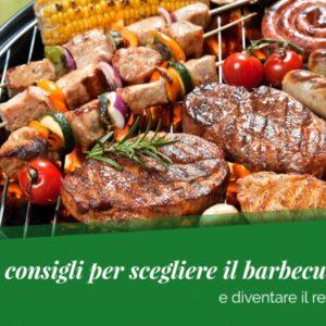 3 Consigli per scegliere il barbecue perfetto e diventare il Re della Grigliata